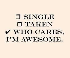Single Taken Meme - single taken who cares i m awesome phrases i love