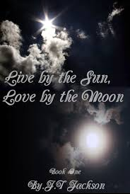 live by the sun by the moon by j t jackson