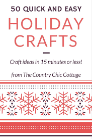 50 quick and easy holiday crafts crafts holiday and christmas