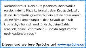 sprüche auf türkisch dein auto japanisch dein wodka russisch deine pizza italienisch