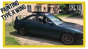 acura integra build part 11 color match painting type r wing