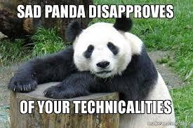 Sad Panda Meme - sad panda disapproves of your technicalities confession panda