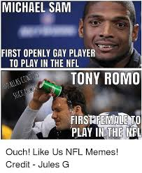 Michael Sam Memes - michael sam first openly gay player to play in the nfl tony romo