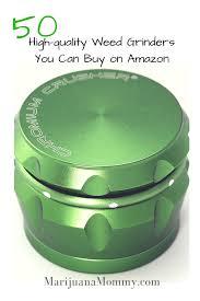 Coffee Grinder Marijuana 50 High Quality Weed Grinders You Buy On Amazon Marijuana Mommy