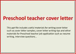 cover letter for preschool teacher preschool teacher cover letter