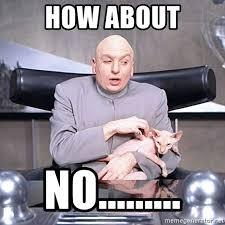 Dr Evil Meme Generator - how about no dr evil and his cat mr bigglesworth meme