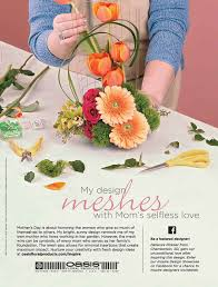 mothers day ideas 2017 2017 inspire floral design showcase oasis floral ideas