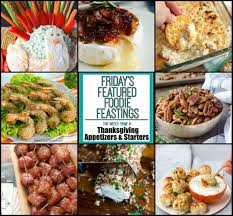 thanksgiving appetizer roundup for friday s featured foodie feastings