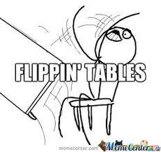 Flipping Table Meme - meme throwing table 28 images table flipping meme image memes