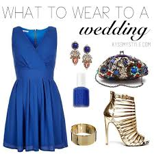 what to wear to a wedding if i was your stylist what to wear to a wedding kyss my style
