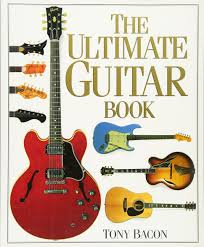 amazon com the ultimate guitar book 0073999303735 tony bacon