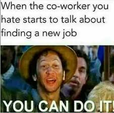 Co Worker Memes - dopl3r com memes when the co worker you hate starts to talk