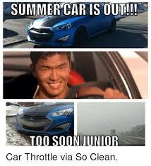 Soon Car Meme - summer caris out too soon junior car throttle via so clean cars