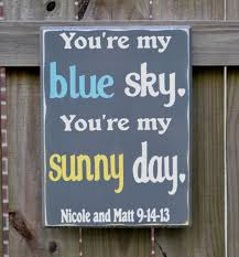 you u0027re my sky you u0027re my sunny day