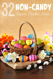 candy basket ideas 32 non candy easter basket ideas tipsaholic