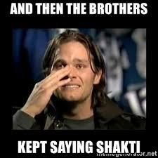 Tom Brady Crying Meme - and then the brothers kept saying shakti tom brady crying meme