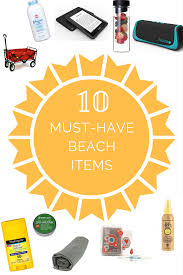 10 must have beach items for the perfect summer beach trip