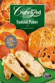 cuisine de chahrazed chahrazed 1 spécial pains livre