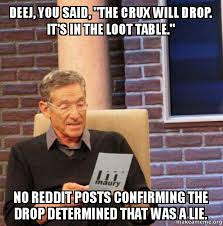 Drop It Meme - deej you said quot the crux will drop it s in the loot table