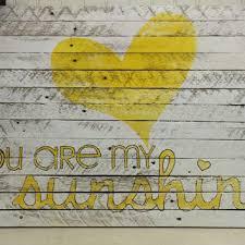 You Are My Sunshine Decorations Shop You Are My Sunshine Wall Art On Wanelo