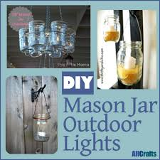 mason jar outdoor lights diy mason jar outdoor lights allcrafts free crafts update