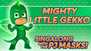 pj masks mighty gekko song 2016