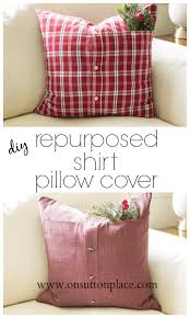 How To Make Sofa Pillow Covers Repurposed Shirt Pillow Cover On Sutton Place