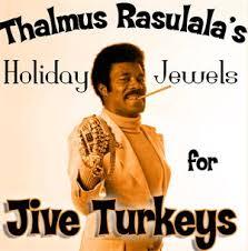 thalmus rasulala s jewels for jive turkeys thi kn ss
