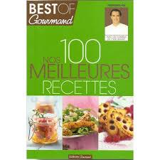 livre de cuisine cyril lignac best of gourmand nos 100 meilleures recettes de cyril lignac