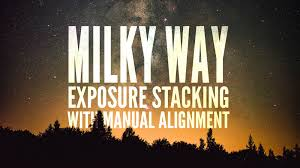 milky way exposure stacking with manual alignment noise reduction