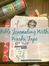 What Is Washi Tape Real U0027s Realm Bible Journaling With Washi Tape