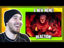 The New Meme - a new meme reacting to it except pennywise dances to anything