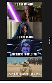 Droid Meme - to the windu to the maul all these people fall lmernaticnet this