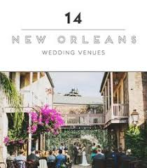 Wedding Venues In New Orleans Top 26 Coolest Places To Get Married In The Us Religious Wedding