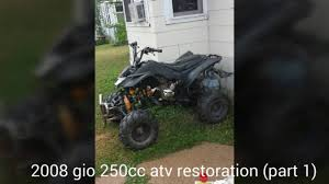 2008 gio 250cc chinese atv restoration part 1 youtube