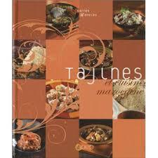 cuisine marocaine classement tajines et cuisine marocaine cartonné collectif achat livre