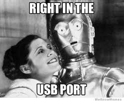 Leia Meme - right in the usb port weknowmemes