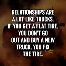 I Love Her Smile Quotes by Relationships Are A Lot Like Trucks If You Get A Flat Tire You