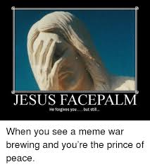 Meme Facepalm - 25 best memes about jesus facepalm jesus facepalm memes