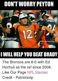 Ed Hochuli Meme - don t worry peyton patriotsvip nfl memes4you iwill help you beat