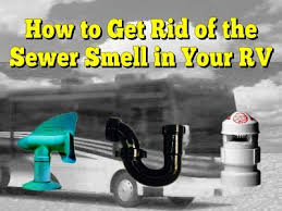 Sewer Smell From Bathroom Sink There Is A Sewer Smell In Our Motorhome While Driving