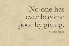 no one has become poor by giving frank picture quotes