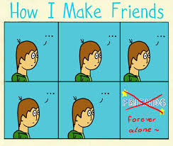 How Can I Make Memes - how i make friends meme done by whase on deviantart