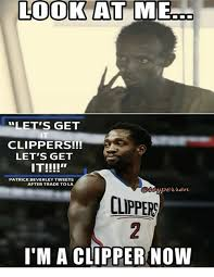 Clippers Meme - look at me let s get clippers let s get patrick beverley tweets