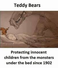 Teddy Bear Meme - teddy bears protecting innocent children from the monsters under