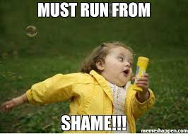 Shame On You Meme - must run from shame meme chubby bubbles girl 46943 memeshappen