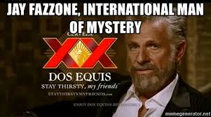 Meme Generator Dos Equis Man - jay fazzone international man of mystery dos equis man meme