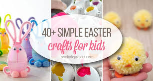 kids easter 40 simple easter crafts for kids one project