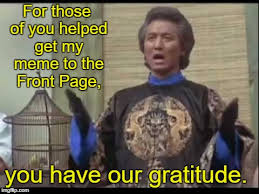 Gratitude Meme - for those of you helped get my meme to the front page you have our