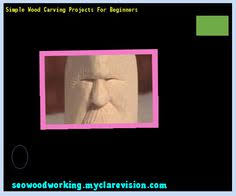 Simple Wood Carving Projects For Beginners by Simple Wood Projects To Make Money 215524 Woodworking Plans And